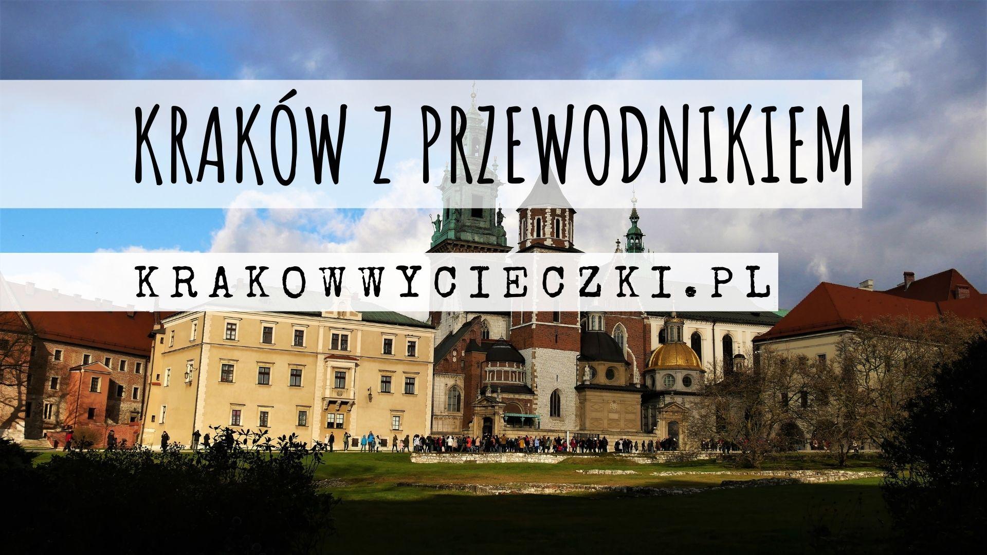 Zwiedzaj Wawel z przewodnikiem_krakowycieczki.pl
